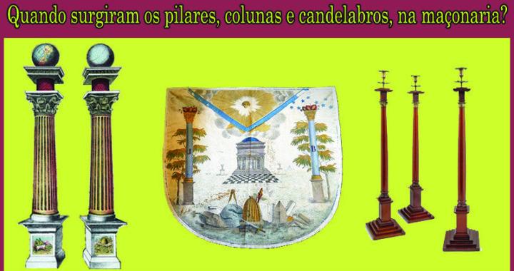 Quando surgiram os pilares, colunas e candelabros, na maçonaria?