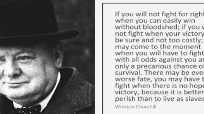 Ninguém Ouviu o Conselho de Winston Churchill?